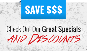 Save $$$ checkout our great specials and discounts